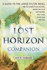Lost Horizon  Companion: A Guide to the James Hilton Novel and Its Characters, Critical Reception, Film Adaptations and Place in Popular Culture by J. R. Hammond (Paperback, 2008)