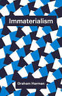 Immaterialism: Objects and Social Theory by Graham Harman (Hardback, 2016)