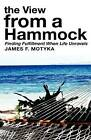 The View from a Hammock by James F Motyka (Hardback, 2009)