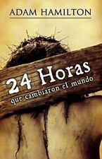 24 horas que cambiaron el mundo: 24 Hours That Changed the World - Spanish editi