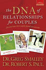 The DNA of Relationships for Couples by Dr Robert S Paul, Dr Greg Smalley, Donna K Wallace (Paperback / softback, 2006)