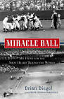 Miracle Ball: My Hunt for the Shot Heard 'Round the World by Pete Fornatale, Brian Biegel (Paperback / softback, 2010)
