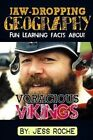 Jaw-Dropping Geography: Fun Learning Facts about Voracious Vikings: Illustrated Fun Learning for Kids by Jess Roche (Paperback / softback, 2015)