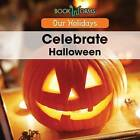 Celebrate Halloween by Mary-Lou Smith (Hardback, 2015)