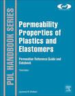 Permeability Properties of Plastics and Elastomers by Laurence W. McKeen (Hardback, 2011)