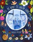 Tell Me What to Dream About von Giselle Potter (2015, Gebundene Ausgabe)