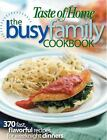The Busy Family Cookbook : 370 Recipes for Weeknight Dinners (2008, Paperback)