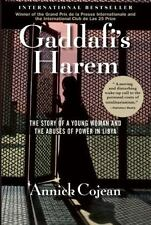 Gaddafi's Harem: The Story of a Young Woman and the Abuses of Power in Libya, Co