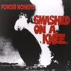Powder Monkeys Smashed on a Knee LP Vinyl 33rpm