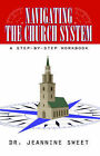 Navigating the Church System: A Step-By-Step Workbook by Dr. Jeannine Sweet (Paperback, 2003)