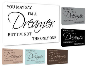 You May Say Im A Dreamer Quote Music Art Wall Art Canvas Print A1