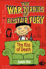 The War Diaries of Alistair Fury: Kiss of Death by Jamie Rix (Paperback, 2002)