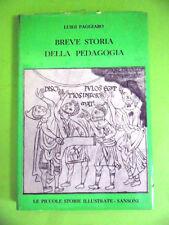 PAGGIARO.BREVE STORIA DELLA PEDAGOGIA. SANSONI-LE PICCOLE STORIE ILLUSTRATE.1957