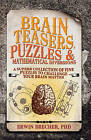Brainteasers, Puzzles &Mathematical Diversions by Erwin Brecher (Paperback, 2011)