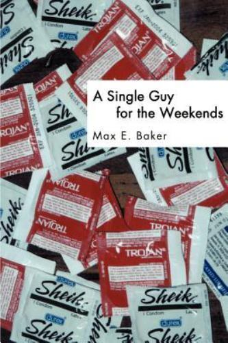 A Single Guy for the Weekends by Max Baker (2001, Paperback)
