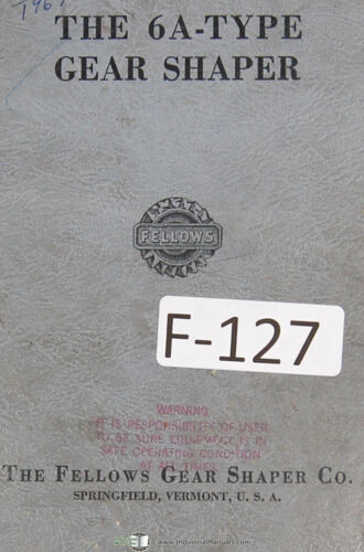 1962 Fellows 6A-Type Gear Shapers Machine Operations and Parts Manual Year