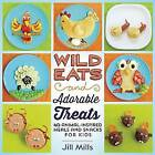 Wild Eats and Adorable Treats: 40 Animal-Inspired Meals and Snacks for Kids by Jill Mills (Paperback, 2015)