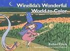 Winellda's Wonderful World to Color by Esther Clark (Paperback / softback, 2016)