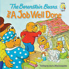 The Berenstain Bears and a Job Well Done by Jan Berenstain, Michael Berenstain (Paperback, 2010)