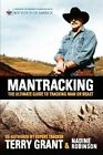Mantracking: The Ultimate Guide to Tracking Man or Beast by Terry Grant, Nadine Robinson (Paperback / softback, 2012)