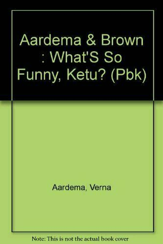 What's So Funny, Ketu? Aardema, Verna Paperback Used - Good