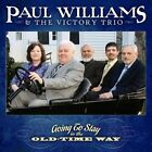 Going to Stay in The Old Time Way Paul Williams Victory Trio Audio CD