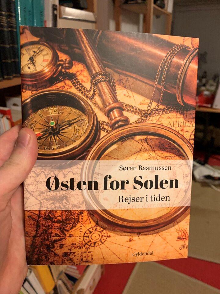 Østen for solen - Rejser i tiden, Søren Rasmussen, emne: