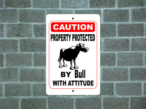 Property protected by Bull with attitude metal aluminum tin sign #C
