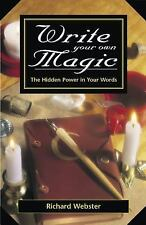 Write Your Own Magic: The Hidden Power in Your Words by Richard Webster