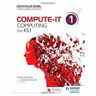 Compute-IT: Student's Book 1 - Computing for KS3 by Hodder Education (Paperback, 2014)