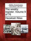 The Weekly Register. Volume 9 of 76 by Hezekiah Niles (Paperback / softback, 2012)