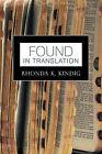 Found in Translation by Rhonda K. Kindig (Paperback, 2011)