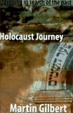 Holocaust Journey by Gilbert, Martin