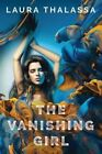 The Vanishing Girl by Laura Thalassa (Paperback, 2015)