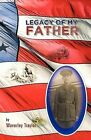 Legacy of My Father by Waverley Traylor (Paperback / softback, 2012)