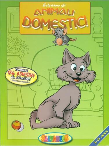 Coloriamo gli animali domestici - Per bimbi di 3-8 anni. con 56 adesivi