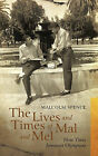 The Lives and Times of Mal and Mel: Three Times Jamaican Olympians by Malcolm Spence (Paperback / softback, 2011)