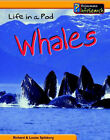 Whales Life in a Pod by Richard Spilsbury, Louise Spilsbury (Hardback, 2003)