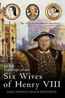 In the Footsteps of the Six Wives of Henry VIII: The visitor's companion to the palaces, castles & houses associated with Henry VIII's iconic queens by Natalie Grueninger, Sarah Morris (Hardback, 2016)