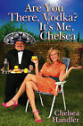 Are You There, Vodka? It's Me, Chelsea by Chelsea Handler (Other book format, 2008)