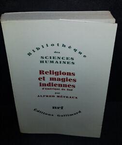 Religions et Magies Indiennes d'Amérique du Sud Par Alfred Métraux