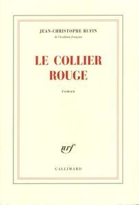 LE-COLLIER-ROUGE-ROMAN-de-J-C-RUFIN-Ed-NRF-GALLIMARD-2014