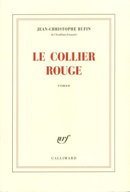 LE COLLIER ROUGE : ROMAN de J.C. RUFIN Ed NRF GALLIMARD 2014