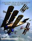 A History of No.10 Squadron: Royal Naval Air Service in World War I by Mike Westrop (Hardback, 2004)