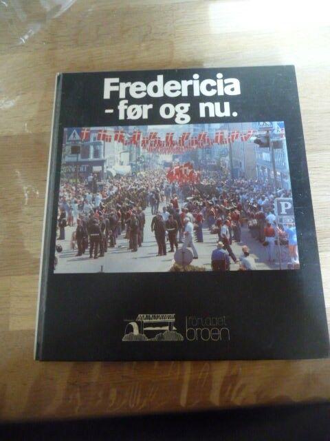 Fredericia før og nu, emne: historie og samfund