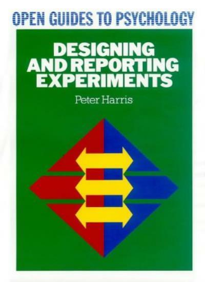 Designing and reporting experiments [Open guides to psychology]