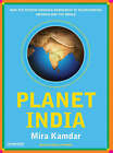 Planet India: How the Fastest Growing Democracy is Transforming America and the World by Mira Kamdar (CD-Audio, 2007)