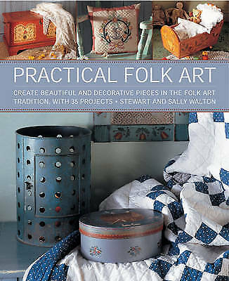 1 of 1 - Practical Folk Art: Create Beautiful and Decorative Pieces in the Folk-ExLibrary