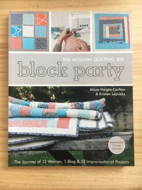 Block Party: The Modern Quilting Bee by Kristen Lejnieks & Alissa Haight Carlton
