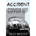 Accident Cover-Up by Dale Massey (Paperback, 2016)